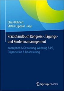 Praxishandbus Kongress-, Tagungs und Konferenzmanagement